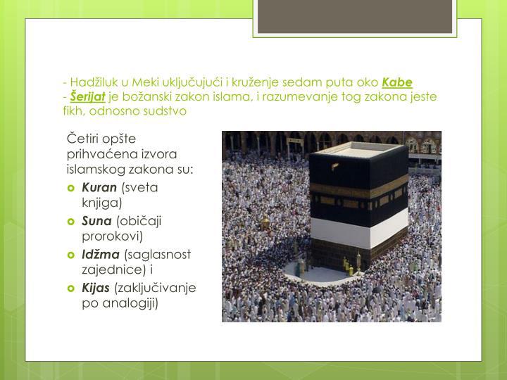 - Hadiluk u Meki ukljuujui i kruenje sedam puta oko