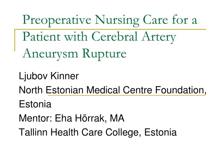 Preoperative nursing care for a patient with cerebral artery aneurysm rupture