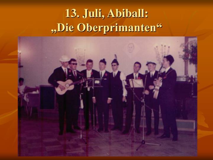 13. Juli, Abiball: