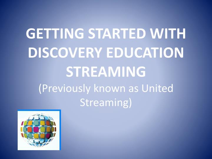 Getting started with discovery education streaming previously known as united streaming