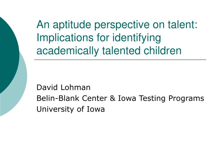 An aptitude perspective on talent implications for identifying academically talented children