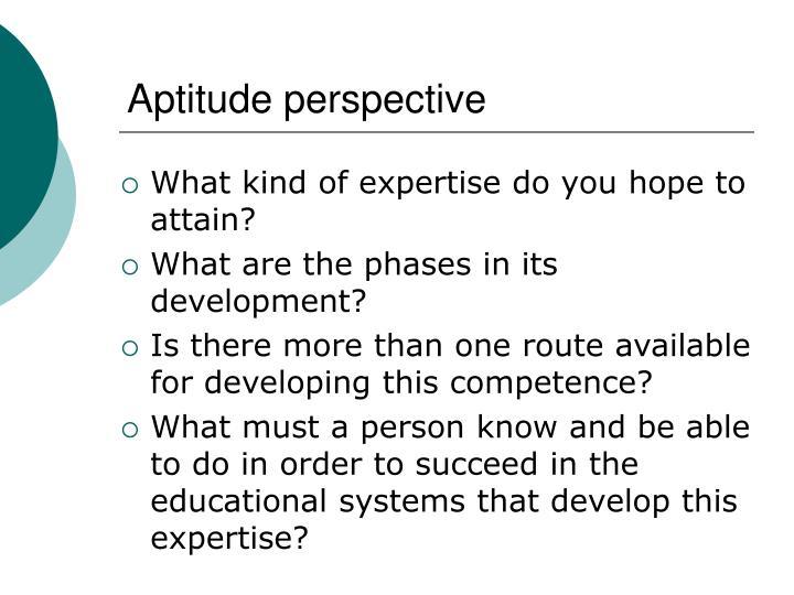 Aptitude perspective