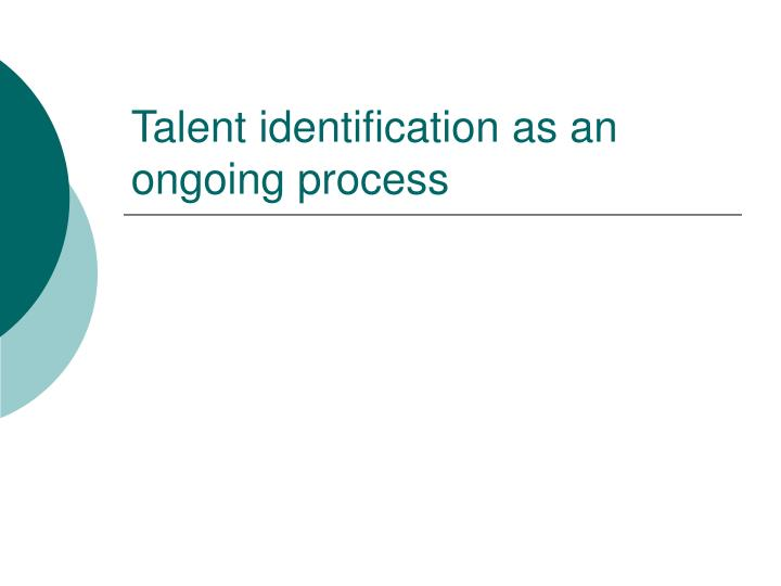 Talent identification as an ongoing process