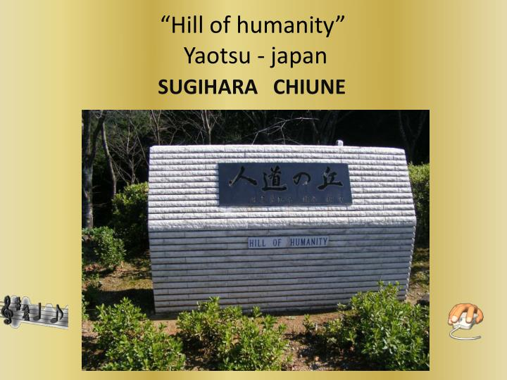 Hill of humanity yaotsu japan