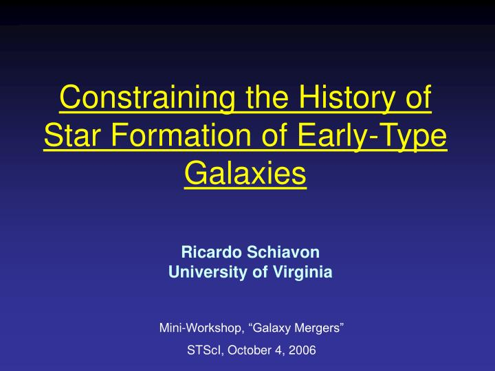 constraining the history of star formation of early type galaxies