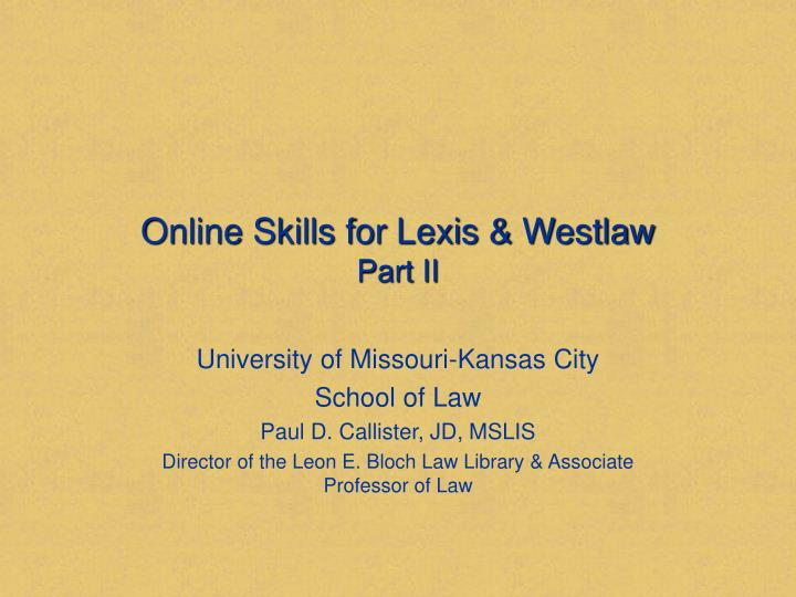 Online skills for lexis westlaw part ii
