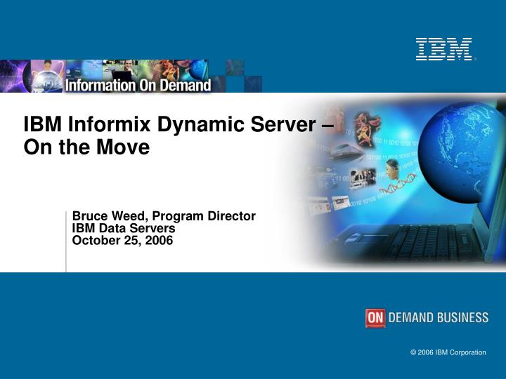 IBM Informix Dynamic Server –