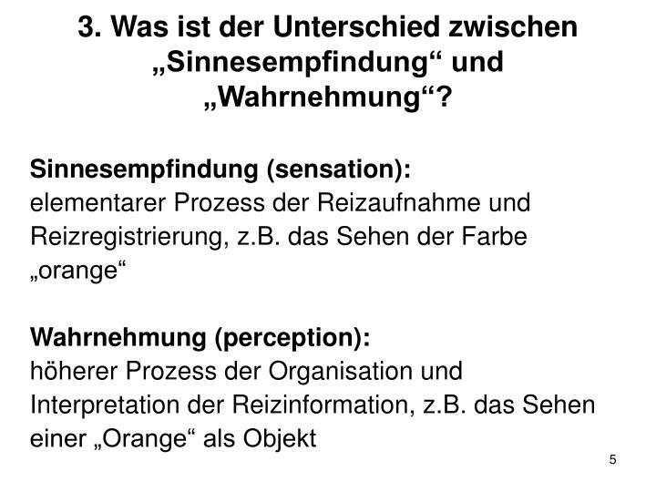 """3. Was ist der Unterschied zwischen """"Sinnesempfindung"""" und """"Wahrnehmung""""?"""