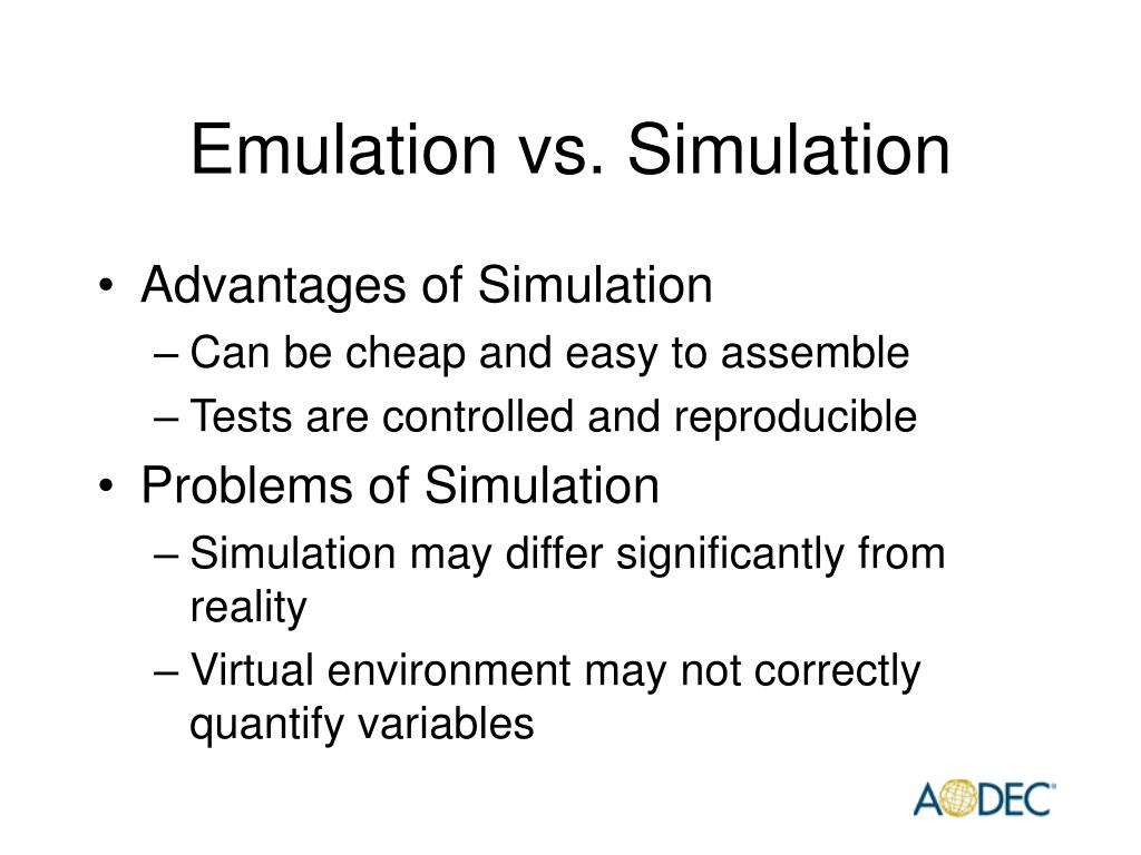 Emulation vs. Simulation