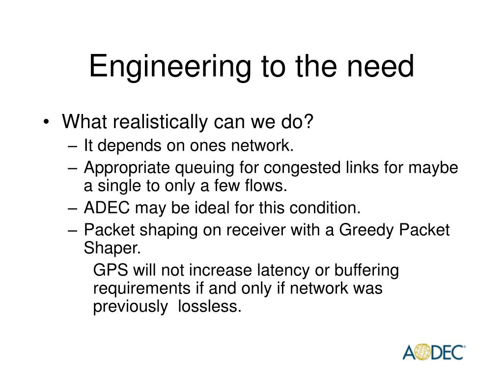 Engineering to the need