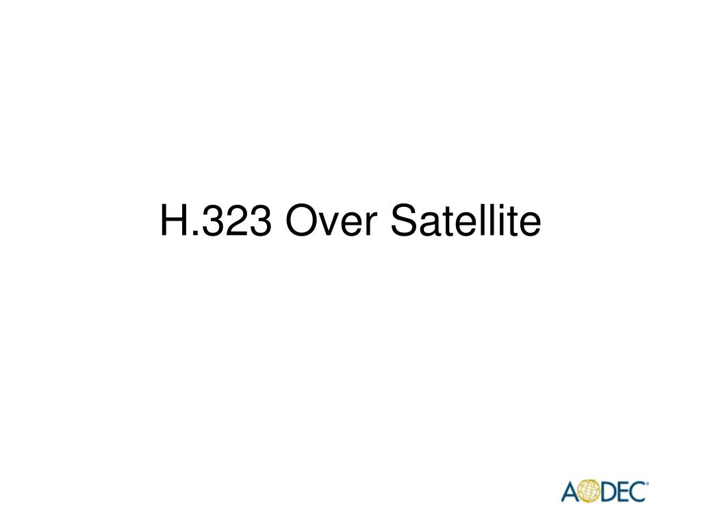 H.323 Over Satellite