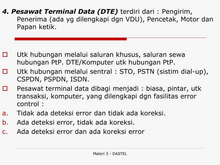 4. Pesawat Terminal Data (DTE)