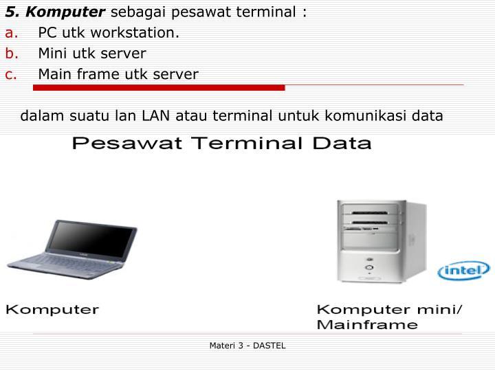 5. Komputer