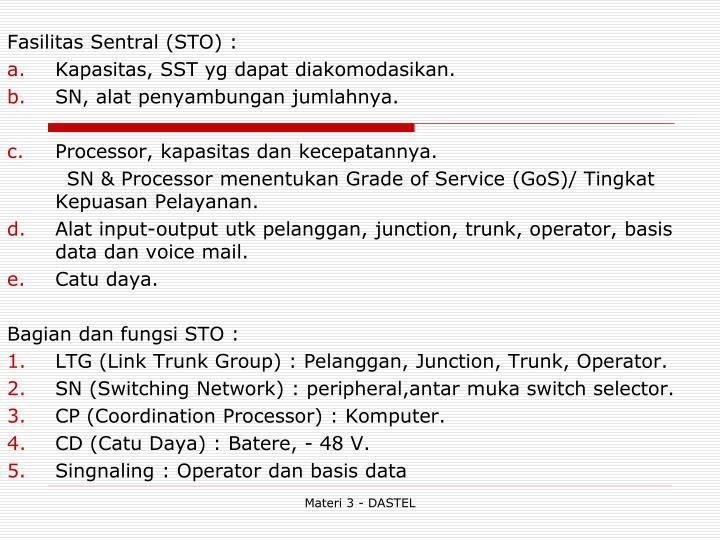 Fasilitas Sentral (STO) :