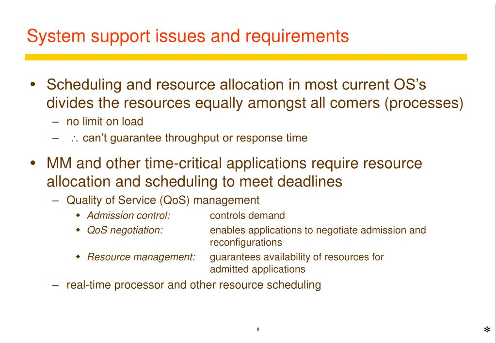 System support issues and requirements
