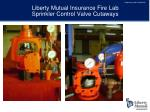 liberty mutual insurance fire lab sprinkler control valve cutaways