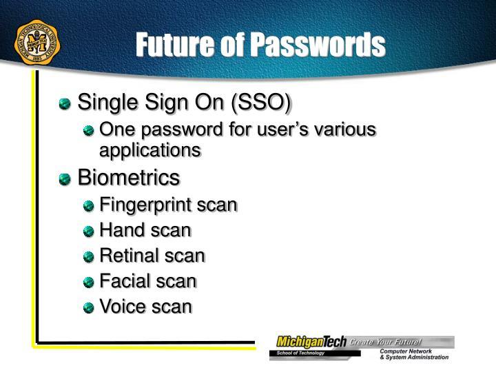 Future of Passwords