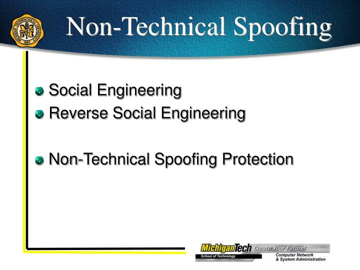 Non-Technical Spoofing