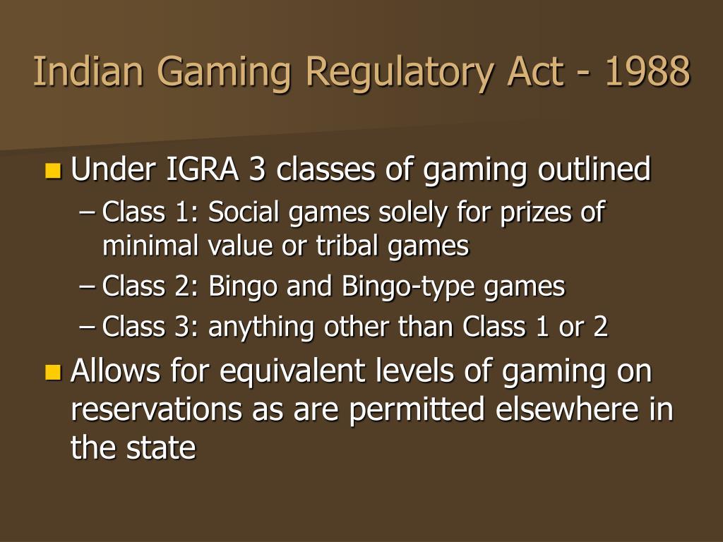 Indian Gaming Regulatory Act - 1988
