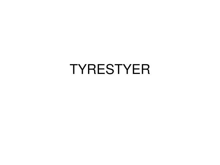 Tyrestyer