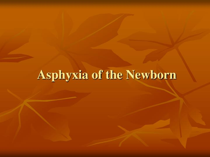 Asphyxia of the Newborn