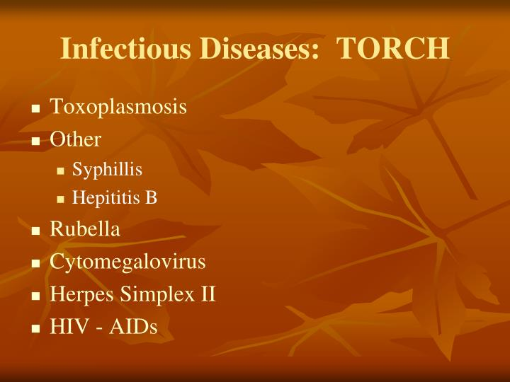 Infectious Diseases:  TORCH