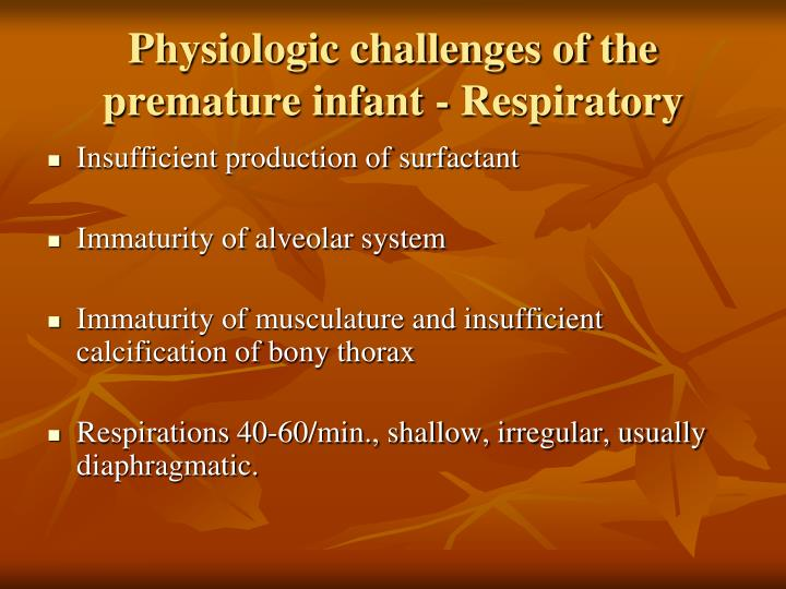 Physiologic challenges of the premature infant - Respiratory