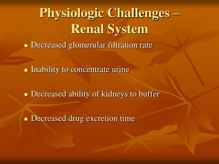 Physiologic Challenges –