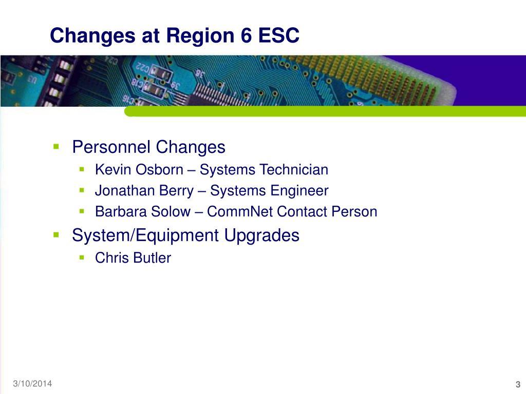 Changes at Region 6 ESC