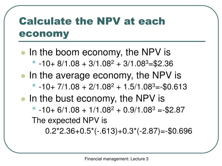 Calculate the NPV at each economy