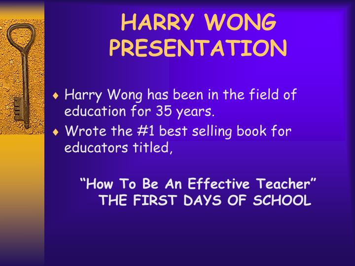 HARRY WONG PRESENTATION