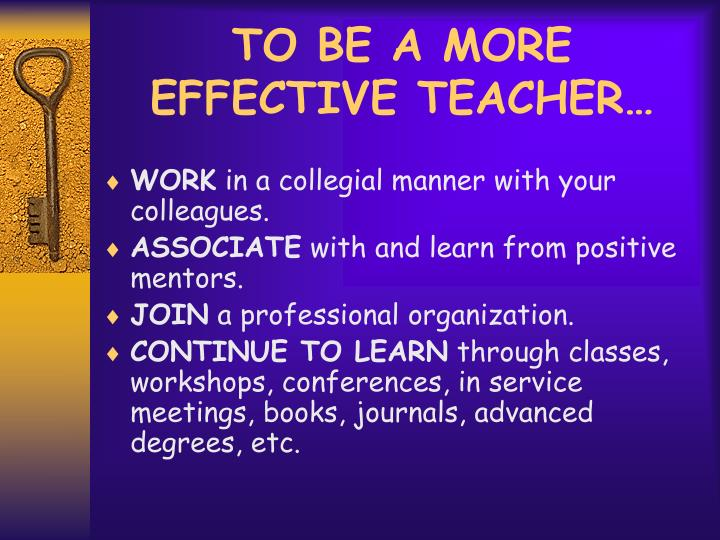 TO BE A MORE EFFECTIVE TEACHER…