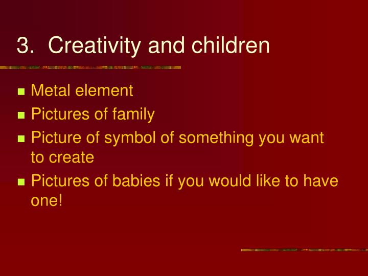 3.  Creativity and children