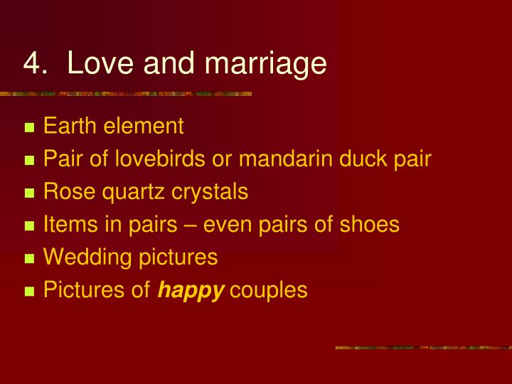 4.  Love and marriage