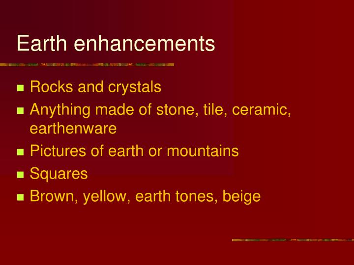 Earth enhancements