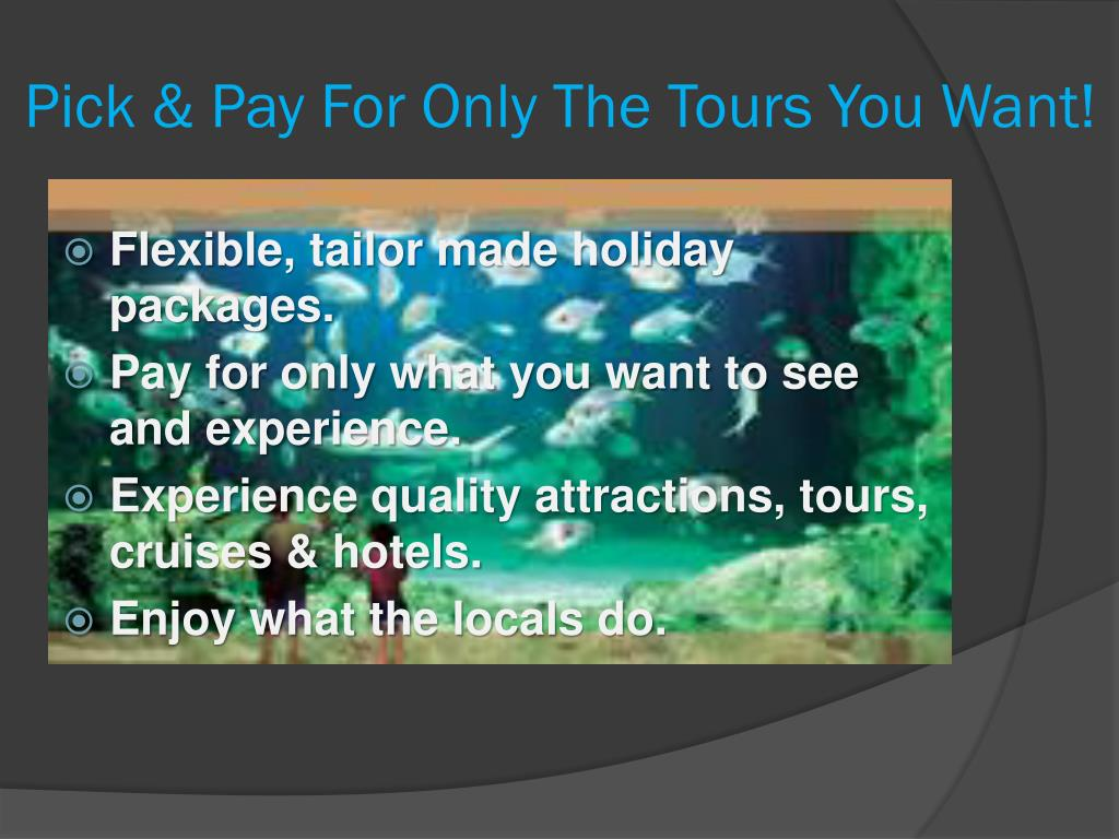 Pick & Pay For Only The Tours You Want!