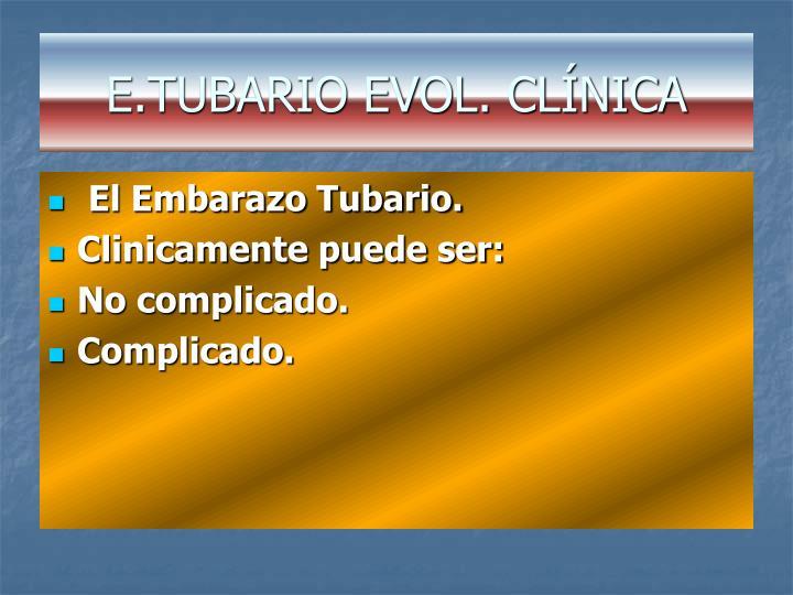 E.TUBARIO EVOL. CLÍNICA