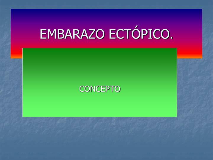 EMBARAZO ECTÓPICO.
