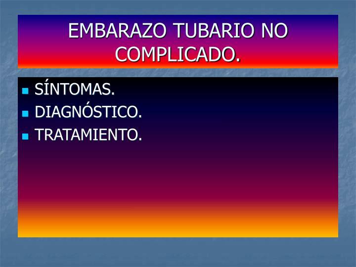 EMBARAZO TUBARIO NO COMPLICADO.