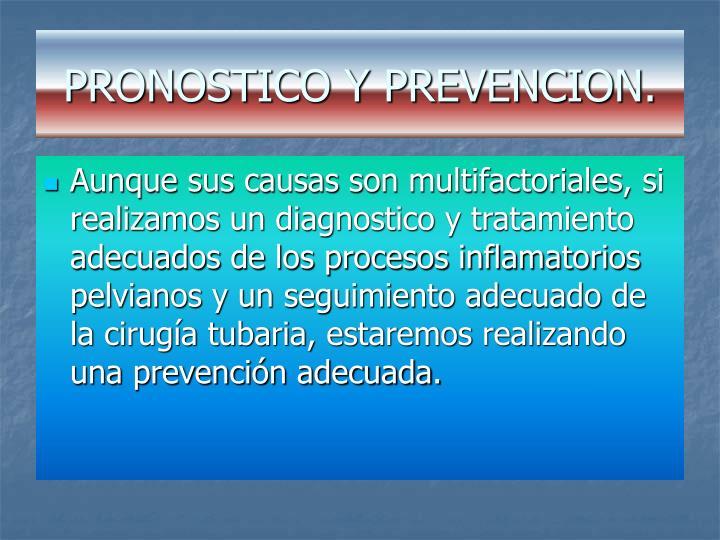PRONOSTICO Y PREVENCION.