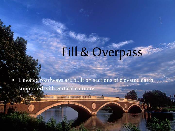 Fill & Overpass