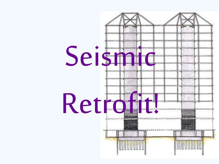 Seismic Retrofit!