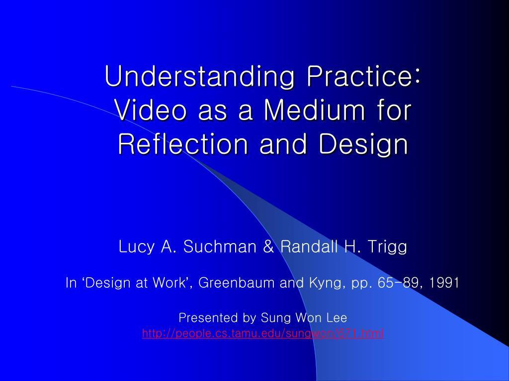 Understanding Practice: