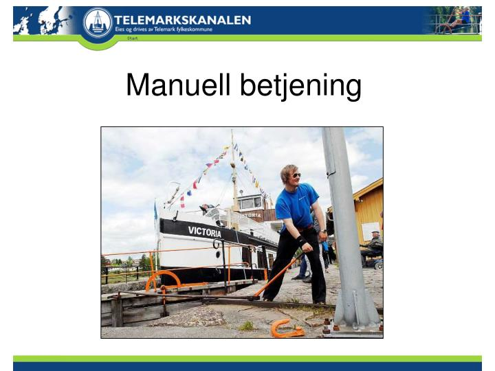 Manuell betjening