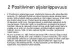 2 positiivinen sijaisriippuvuus