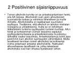 2 positiivinen sijaisriippuvuus1