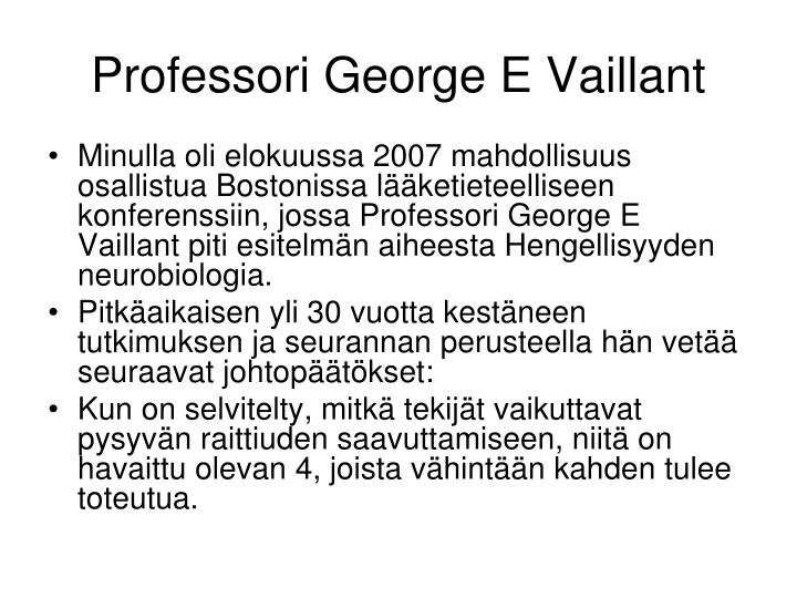 Professori George E Vaillant