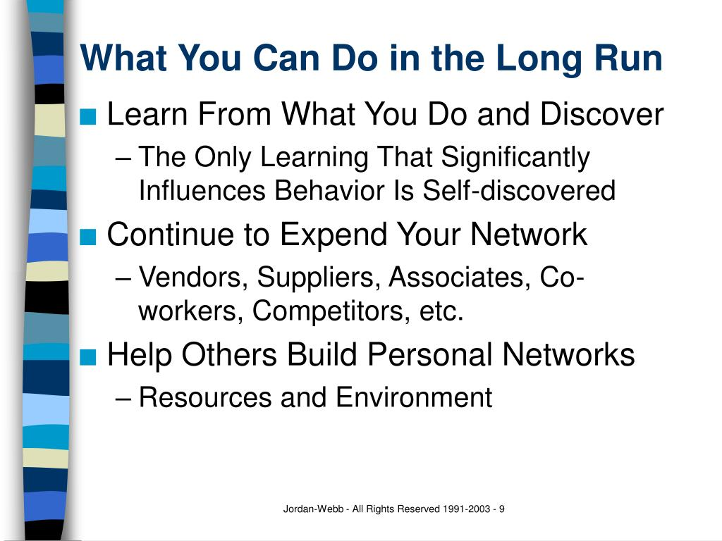 What You Can Do in the Long Run