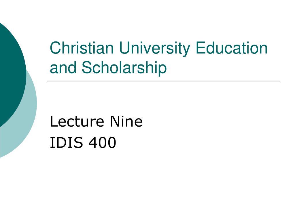 Christian University Education and Scholarship