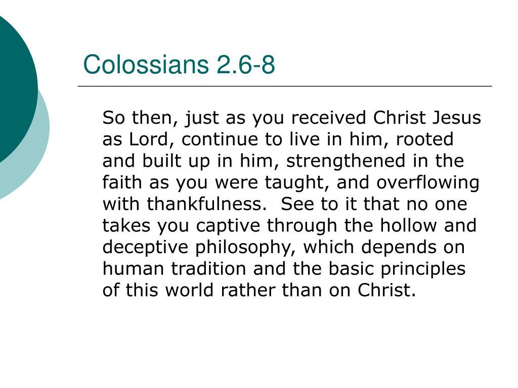 Colossians 2.6-8